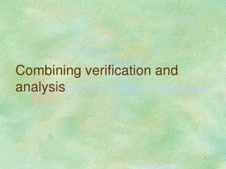Combining verification and analysis