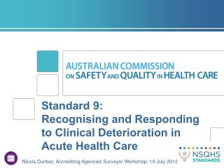 Standard 9:  Recognising and Responding to Clinical Deterioration in Acute Health Care