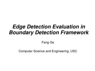 Edge Detection Evaluation in Boundary Detection Framework