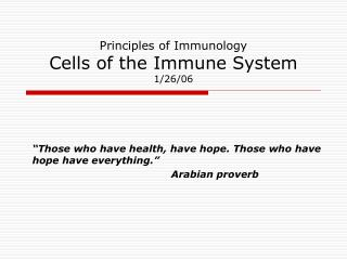 Principles of Immunology Cells of the Immune System  1/26/06