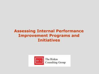 Assessing Internal Performance Improvement Programs and Initiatives