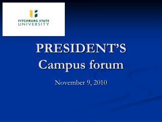 PRESIDENT'S Campus forum