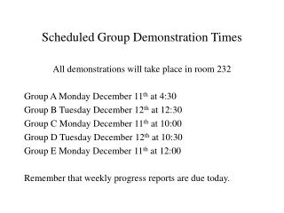 Scheduled Group Demonstration Times
