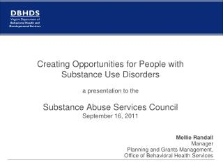 Creating Opportunities for People with Substance Use Disorders a presentation to the