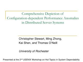 Christopher Stewart, Ming Zhong,  Kai Shen, and Thomas O'Neill University of Rochester