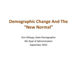 "Demographic Change And The ""New Normal"""