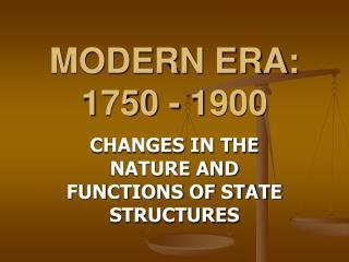 MODERN ERA: 1750 - 1900