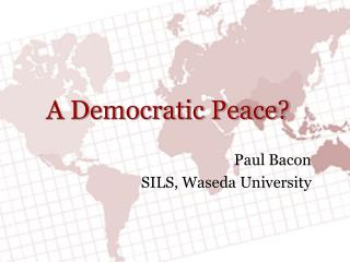 A Democratic Peace?