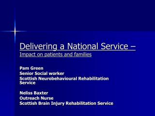 Delivering a National Service –  Impact on patients and families