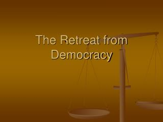 The Retreat from Democracy