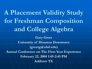 A Placement Validity Study for Freshman Composition and College Algebra