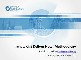 Kentico CMS Deliver Now! Methodology
