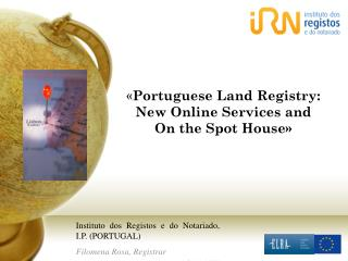 « Portuguese Land Registry: New Online Services and On the Spot House»