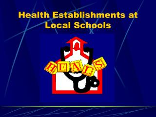 Health Establishments at Local Schools