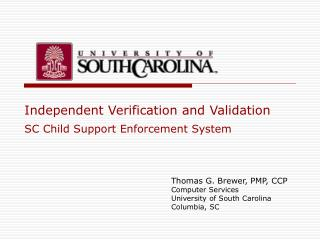 Independent Verification and Validation  SC Child Support Enforcement System