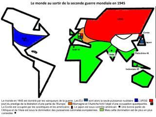Le monde au sortir de la seconde guerre mondiale en 1945