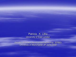 Patricia . K. Litho University of East London