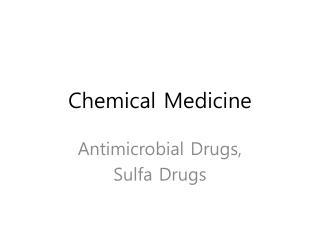 Chemical Medicine