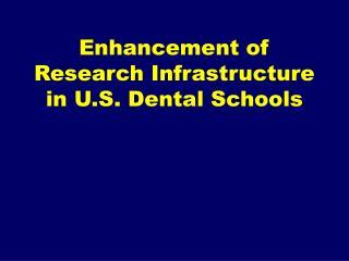 Enhancement of Research Infrastructure in U.S. Dental Schools