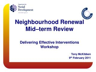 Neighbourhood Renewal Mid–term Review  Delivering Effective Interventions Workshop