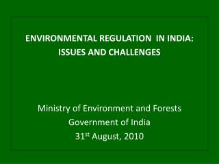 ENVIRONMENTAL REGULATION  IN INDIA: ISSUES AND CHALLENGES     Ministry of Environment and Forests Government of India 31
