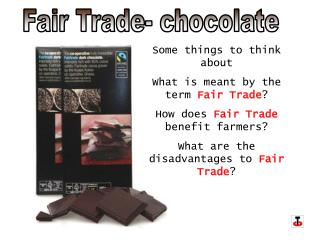 Fair Trade- chocolate