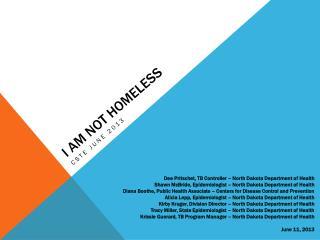 I AM NOT HOMELESS