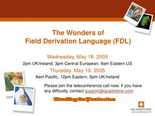 The Wonders of Field Derivation Language (FDL)