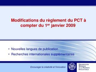 Modifications du règlement du PCT à compter du 1 er  janvier 2009
