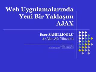 Web  Uygulamalarında Yeni Bir Yaklaşım AJAX
