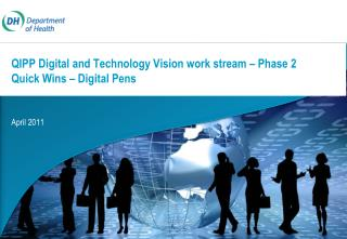 QIPP Digital and Technology Vision work stream – Phase 2 Quick Wins – Digital Pens