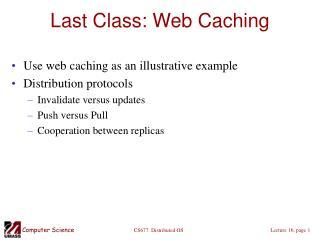 Last Class: Web Caching