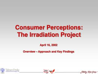 Consumer Perceptions: The Irradiation Project