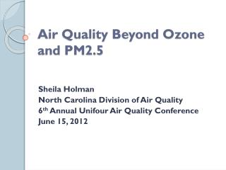 Air Quality Beyond Ozone and PM2.5