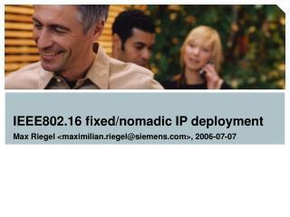 IEEE802.16 fixed/nomadic IP deployment
