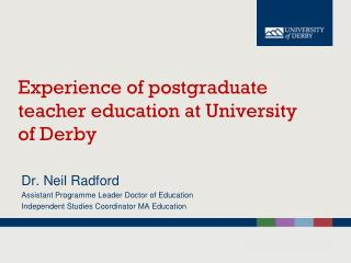 Experience of postgraduate teacher education at University of Derby