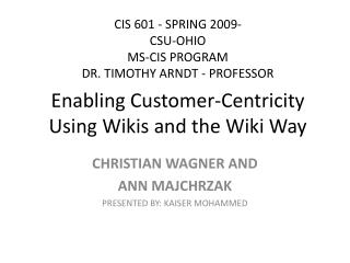 Enabling Customer-Centricity Using Wikis and the Wiki Way
