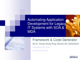 Automating Application Development for Legacy IT Systems with SOA & MDA