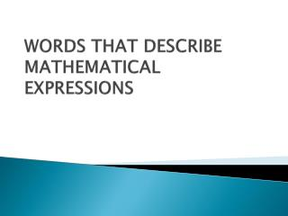 WORDS THAT DESCRIBE MATHEMATICAL EXPRESSIONS