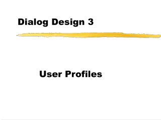 Dialog Design 3