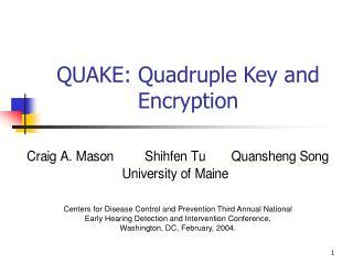 QUAKE: Quadruple Key and Encryption