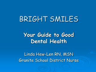 BRIGHT SMILES