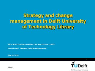 Strategy and change management in Delft University of Technology Library