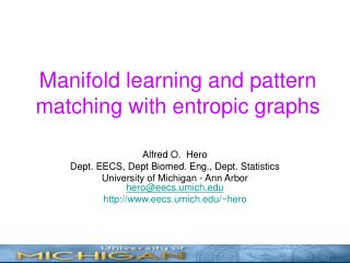 Manifold learning and pattern matching with entropic graphs