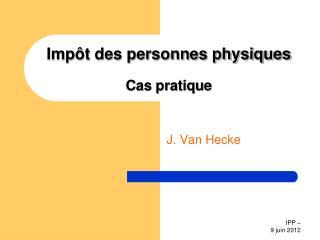Impôt des personnes physiques Cas pratique