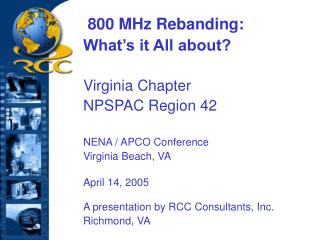 800 MHz Rebanding: What s it All about  Virginia Chapter NPSPAC Region 42  NENA