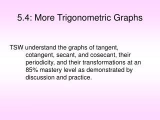 5.4: More Trigonometric Graphs