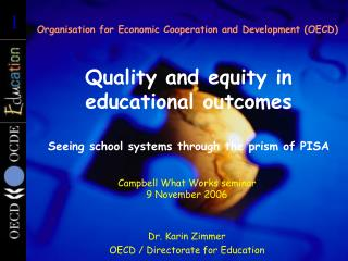 Quality and equity in  educational outcomes Seeing school systems through the prism of PISA
