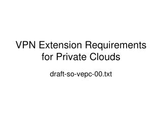 VPN Extension Requirements for Private Clouds