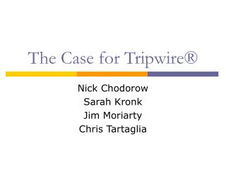 The Case for Tripwire